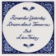 Spreukentegel -  Remember...